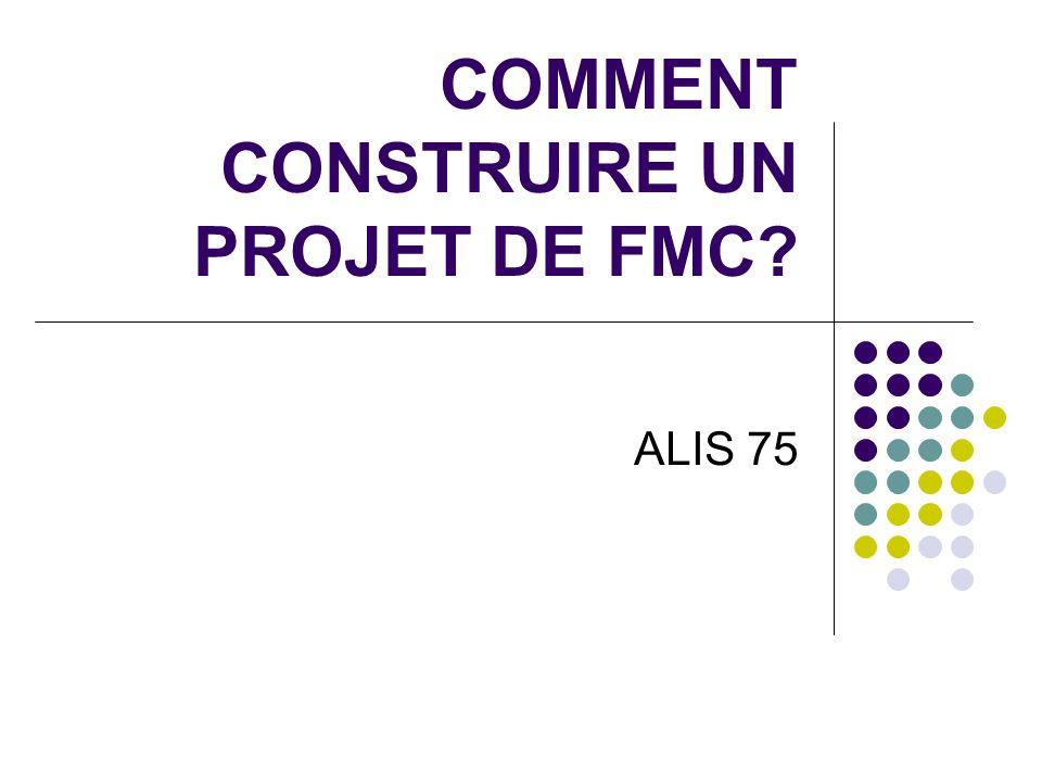 COMMENT CONSTRUIRE UN PROJET DE FMC? ALIS 75