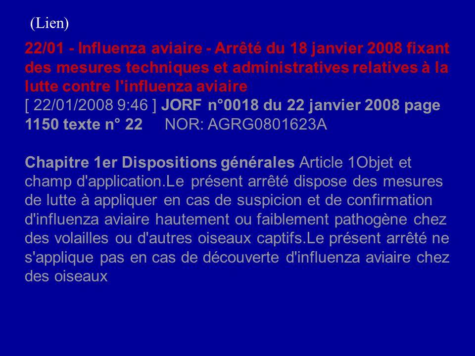 22/01 - Influenza aviaire - Arrêté du 18 janvier 2008 fixant des mesures techniques et administratives relatives à la lutte contre l'influenza aviaire