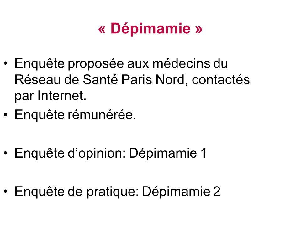 « Dépimamie » Enquête proposée aux médecins du Réseau de Santé Paris Nord, contactés par Internet.