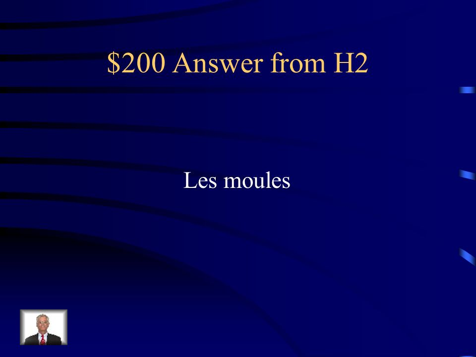 $200 Question from H2 On les mange souvent avec des frites