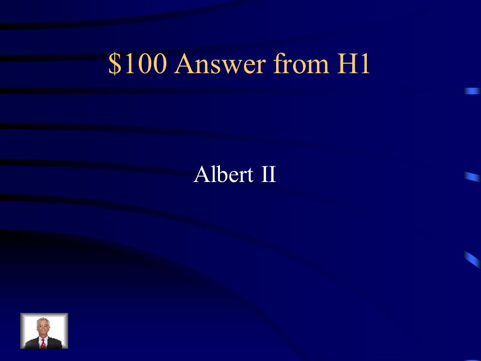 $100 Answer from H1 Albert II