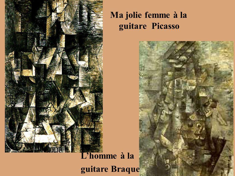 Ma jolie femme à la guitare Picasso Lhomme à la guitare Braque