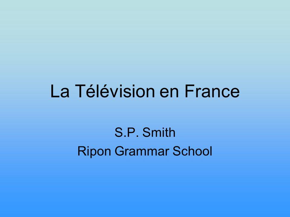 La Télévision en France S.P. Smith Ripon Grammar School