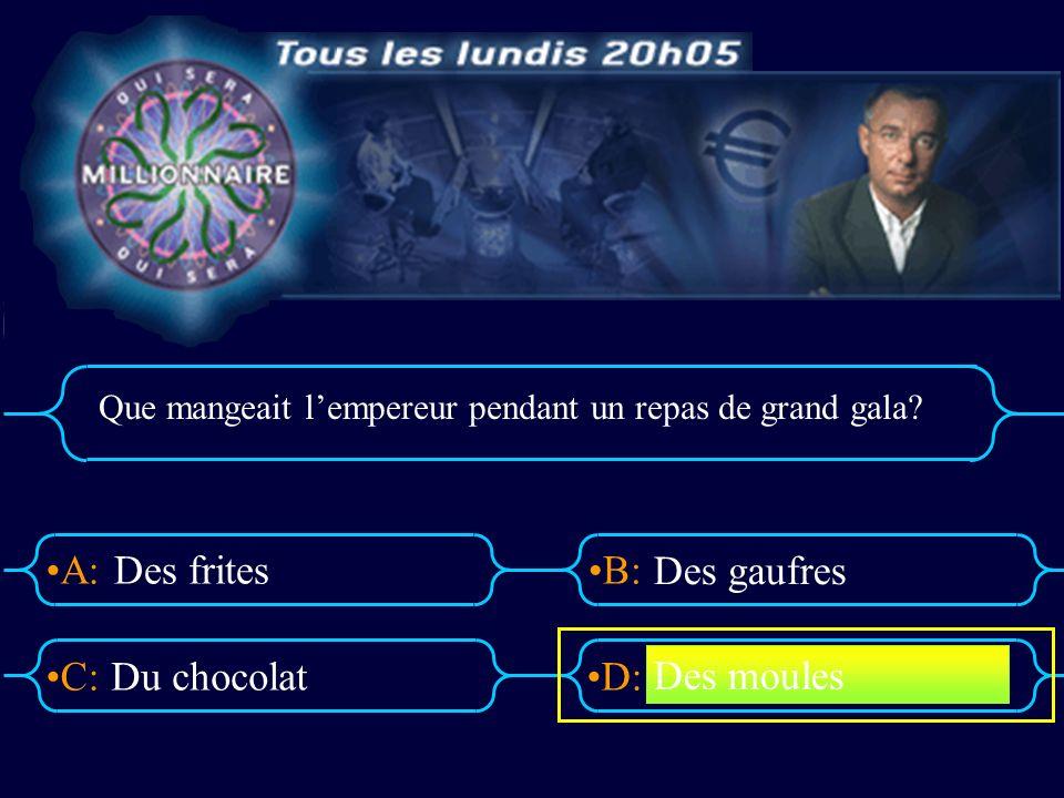 A:B: D:C: Que mangeait lempereur pendant un repas de grand gala.
