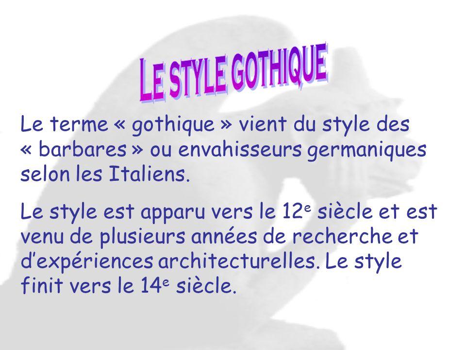 Le terme « gothique » vient du style des « barbares » ou envahisseurs germaniques selon les Italiens. Le style est apparu vers le 12 e siècle et est v