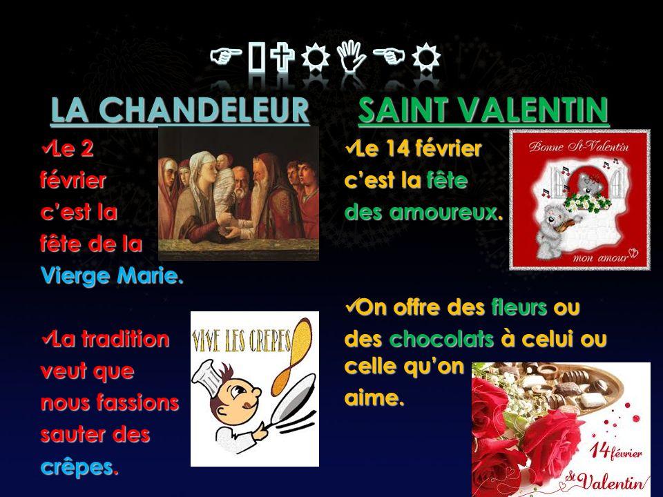 LA CHANDELEUR Le 2 Le 2février cest la fête de la Vierge Marie.
