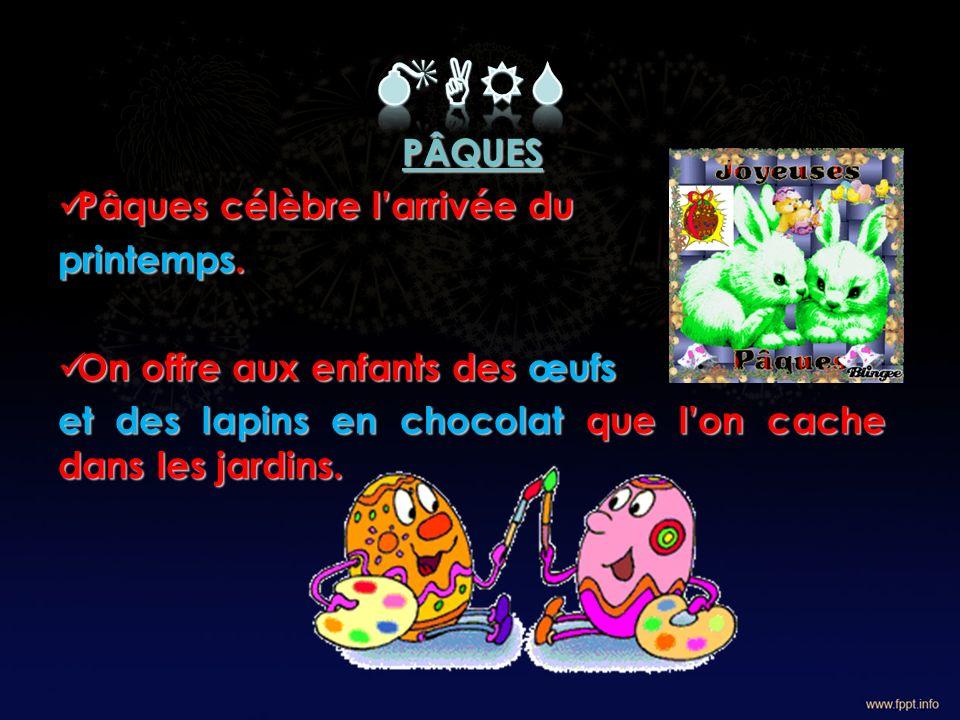 PÂQUES Pâques célèbre larrivée du Pâques célèbre larrivée du printemps.