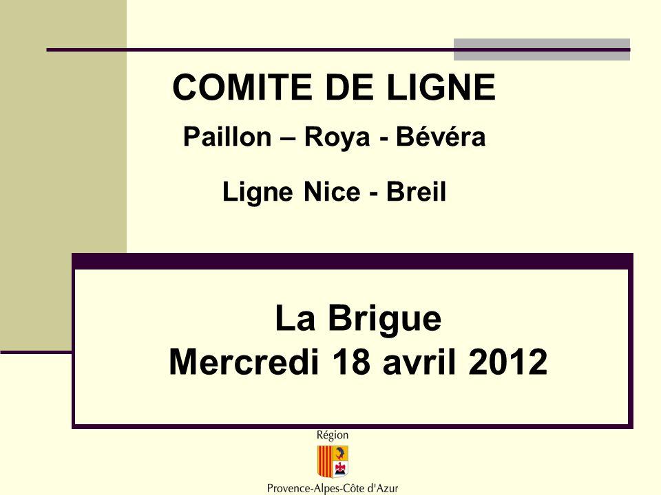 La Brigue Mercredi 18 avril 2012 COMITE DE LIGNE Paillon – Roya - Bévéra Ligne Nice - Breil