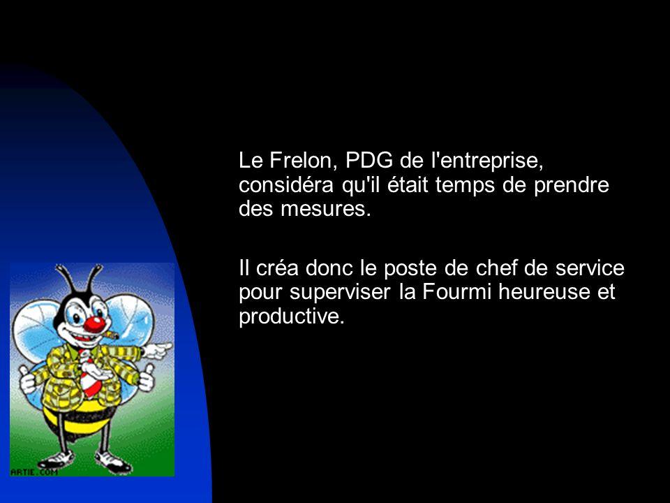 Le Frelon, PDG de l entreprise, considéra qu il était temps de prendre des mesures.