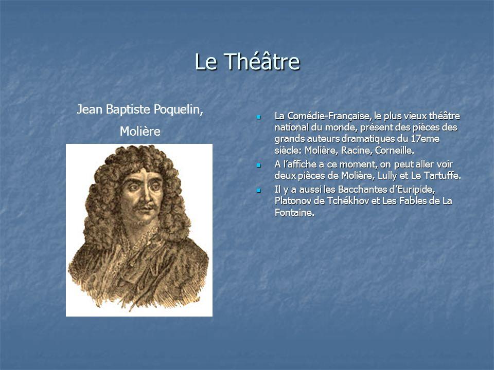Le Théâtre La Comédie-Française, le plus vieux théâtre national du monde, présent des pièces des grands auteurs dramatiques du 17eme siècle: Molière,