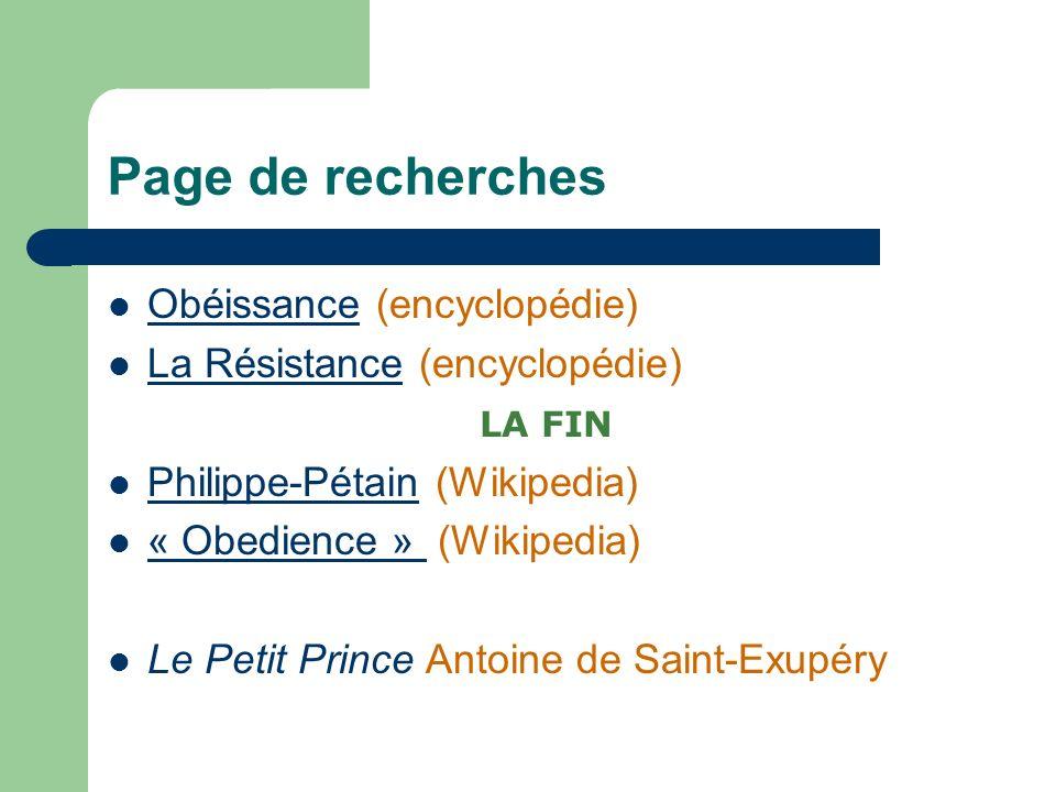 Page de recherches Obéissance (encyclopédie) Obéissance La Résistance (encyclopédie) La Résistance Philippe-Pétain (Wikipedia) Philippe-Pétain « Obedi