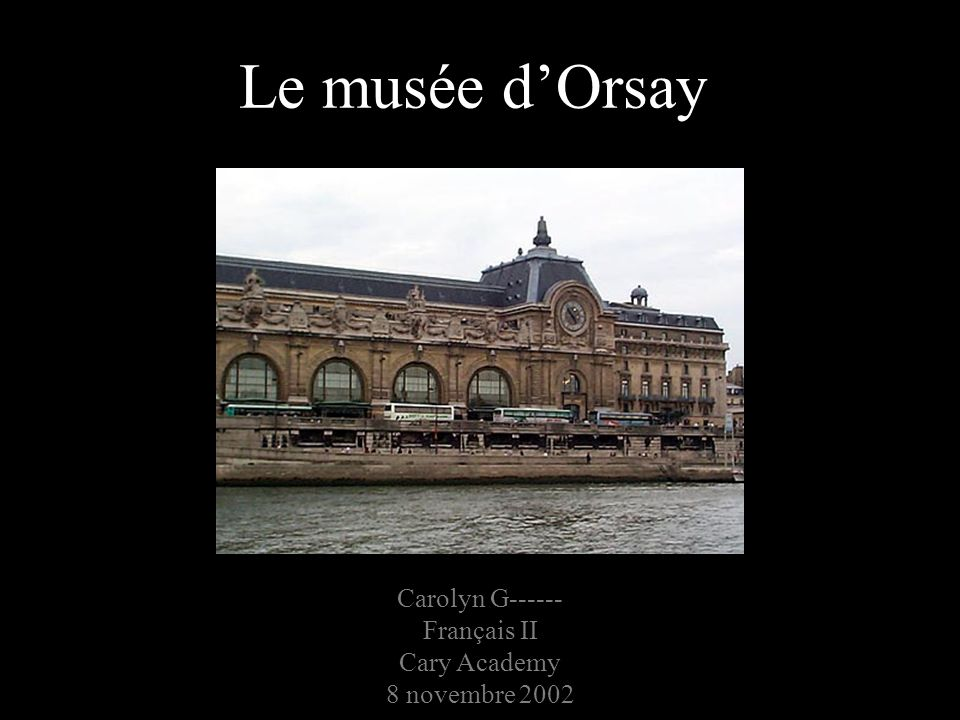 Bibliographie De la gare au musée http://www.musee- orsay.fr:8081/ORSAY/ORSAYGB/HTML.NSF/By+Filename/mosimple+built +index?OpenDocumenthttp://www.musee- orsay.fr:8081/ORSAY/ORSAYGB/HTML.NSF/By+Filename/mosimple+built +index?OpenDocument La gare dorsay http://images.google.com/imgres?imgurl=lartnouveau.ifrance.com/lartnouveau /orsay/gare/1gare_d_orsay.JPG&imgrefurl=http://lartnouveau.ifrance.com/lart nouveau/musee_d_orsay.htm&h=160&w=240&prev=/images%3Fq%3Dmuse e%2Bd%2527orsay%26start%3D20%26svnum%3D10%26hl%3Den%26lr%3 D%26ie%3DUTF8%26oe%3DUTF-8%26sa%3DN Le musée dorsay http://images.google.com/imgres?imgurl=www.saraphina.com/moseyfr/09209 9/092099- Musee%2520d%27Orsay%2520attracts%2520our%2520attention.JPG&imgre furl=http://www.saraphina.com/moseyfr/092099/092099left_bank.htm&h=322 &w=440&prev=/images Ingres http://www.ibiblio.org/wm/paint/auth/ingres/ingres.valpincon-bather.jpg Le classicisme http://www.oir.ucf.edu/wm/paint/glo/classicism/%3Fq%3Dmusee%2Bd%252 7orsay%26svnum%3D10%26hl%3Den%26lr%3D%26ie%3DUTF- 8%26oe%3DUTF-8%26sa%3DN