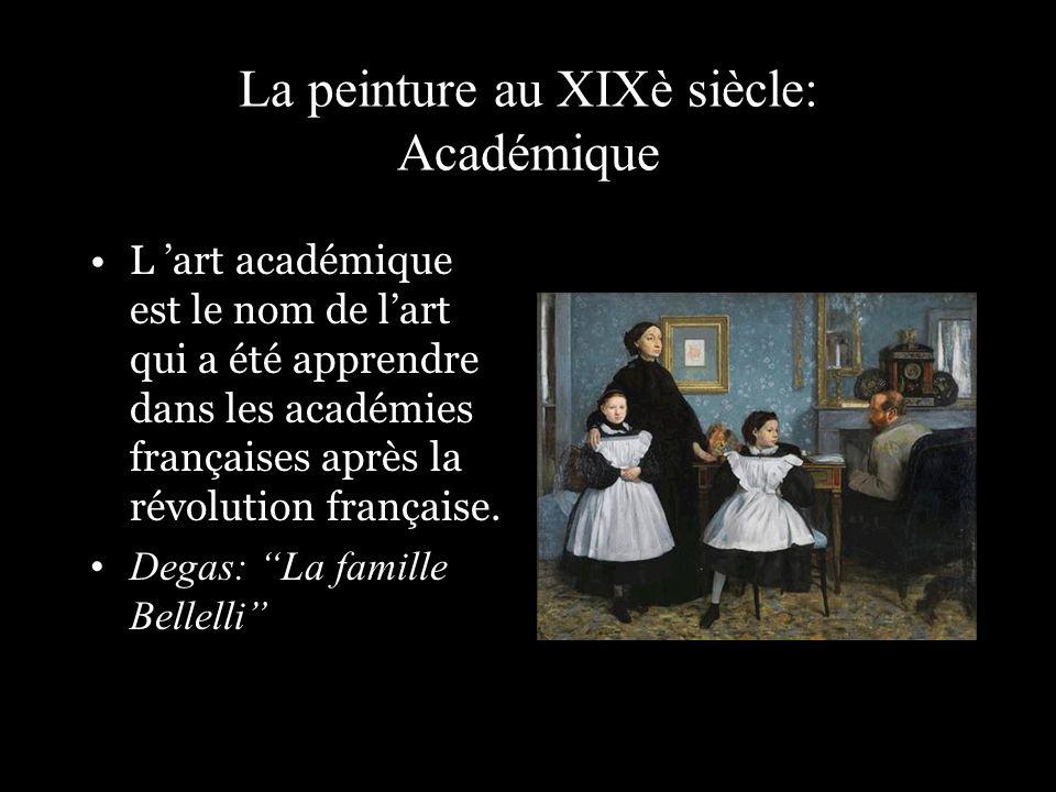 La peinture au XIXè siècle: Académique L art académique est le nom de lart qui a été apprendre dans les académies françaises après la révolution franç