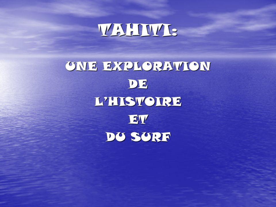 TAHITI: UNE EXPLORATION DELHISTOIREET DU SURF