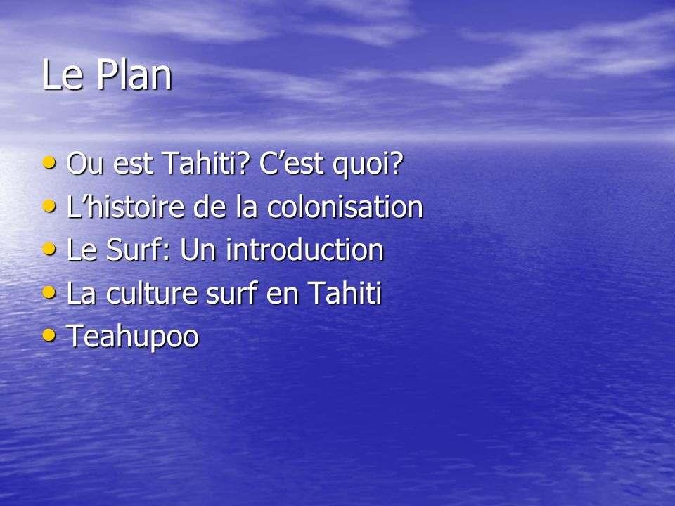 Le Plan Ou est Tahiti. Cest quoi. Ou est Tahiti.