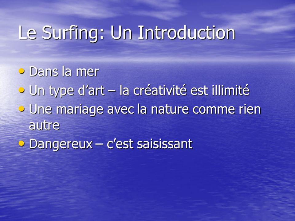 Le Surfing: Un Introduction Dans la mer Un type dart – la créativité est illimité Une mariage avec la nature comme rien autre Dangereux – cest saisissant
