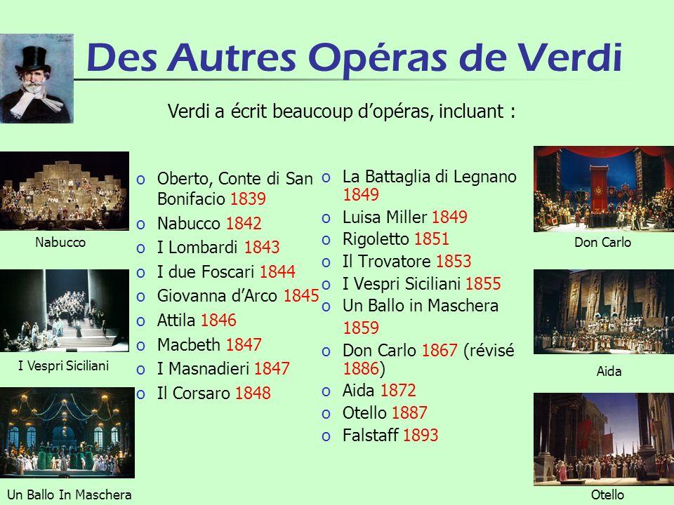 Des Autres Opéras de Verdi oOberto, Conte di San Bonifacio 1839 oNabucco 1842 oI Lombardi 1843 oI due Foscari 1844 oGiovanna dArco 1845 oAttila 1846 o