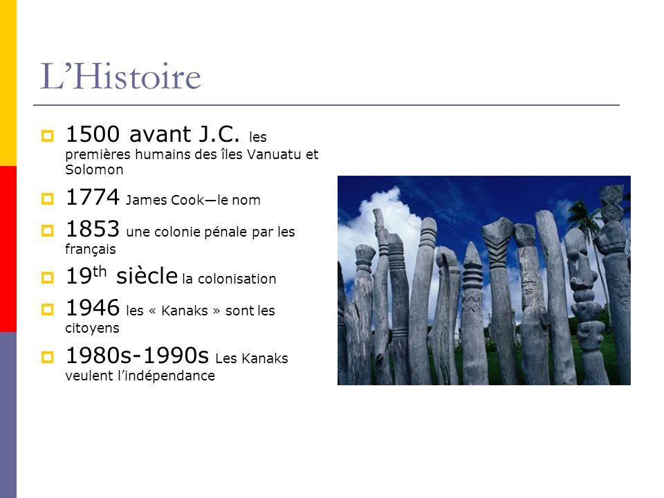 LHistoire 1500 avant J.C. les premières humains des îles Vanuatu et Solomon 1774 James Cookle nom 1853 une colonie pénale par les français 19 th siècl