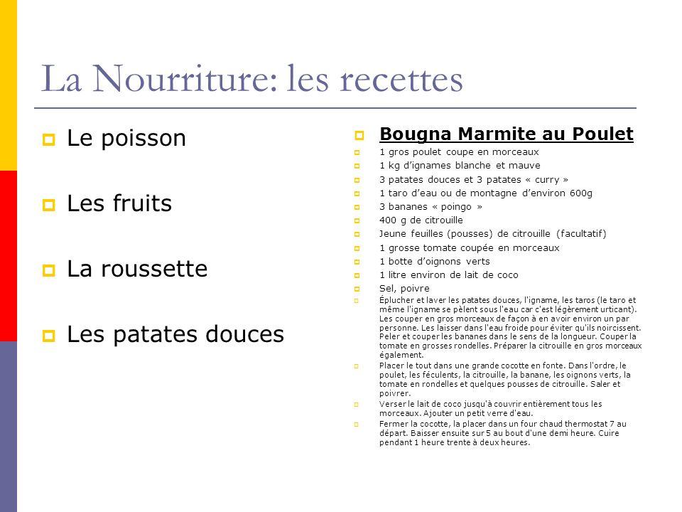 La Nourriture: les recettes Bougna Marmite au Poulet 1 gros poulet coupe en morceaux 1 kg dignames blanche et mauve 3 patates douces et 3 patates « cu
