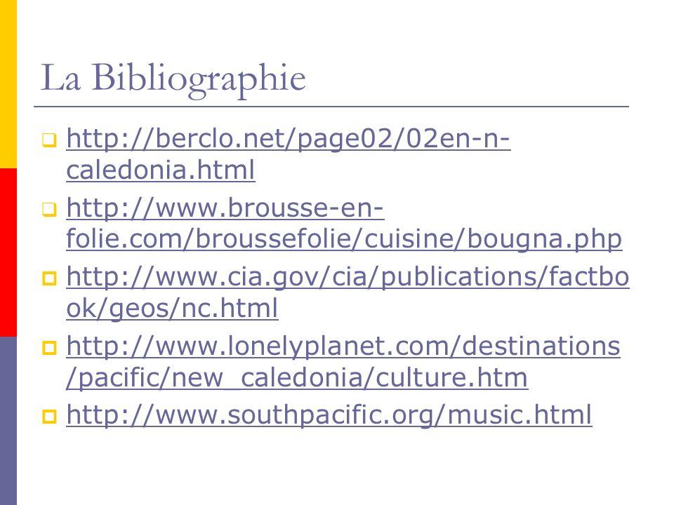 La Bibliographie http://berclo.net/page02/02en-n- caledonia.html http://berclo.net/page02/02en-n- caledonia.html http://www.brousse-en- folie.com/brou