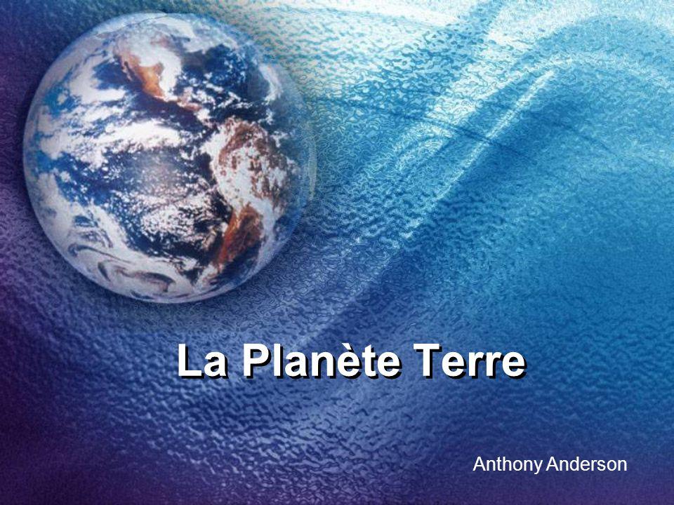 La Planète Terre La Planète Terre Anthony Anderson