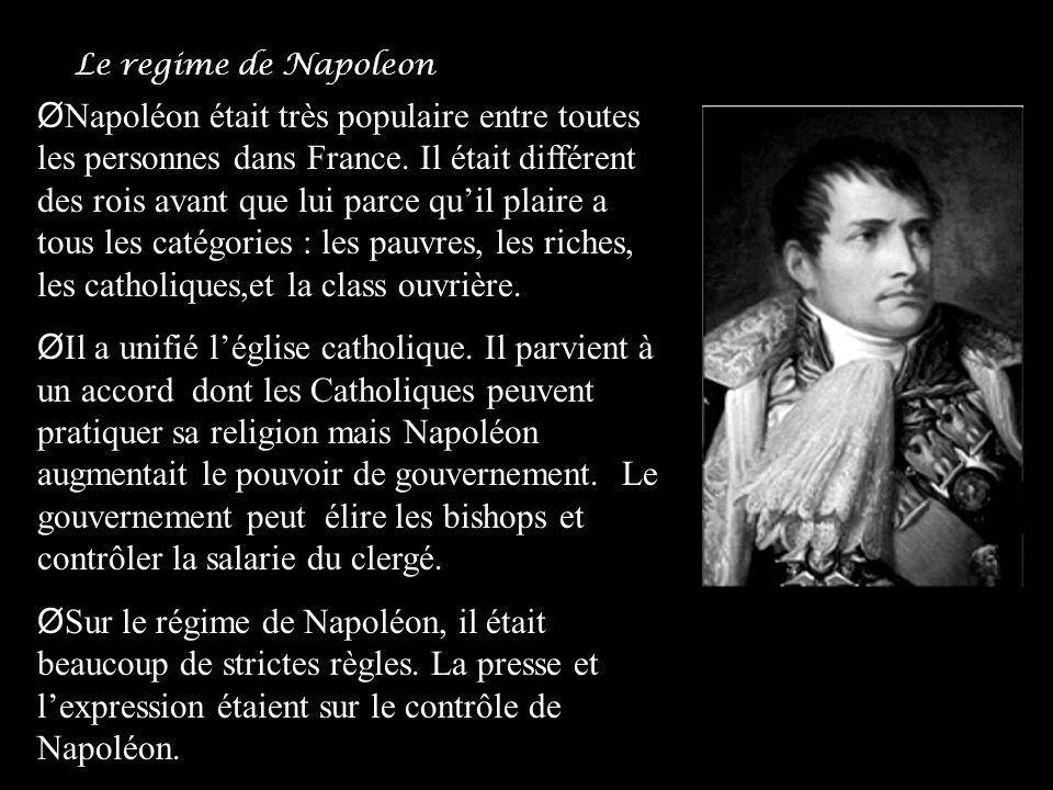 Ø Napoléon était très populaire entre toutes les personnes dans France. Il était différent des rois avant que lui parce quil plaire a tous les catégor