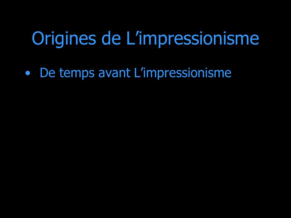 Origines de Limpressionisme De temps avant Limpressionisme
