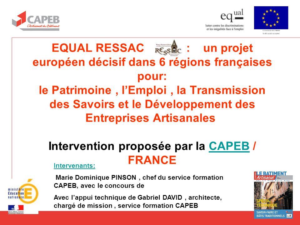 EQUAL RESSAC : un projet européen décisif dans 6 régions françaises pour: le Patrimoine, lEmploi, la Transmission des Savoirs et le Développement des