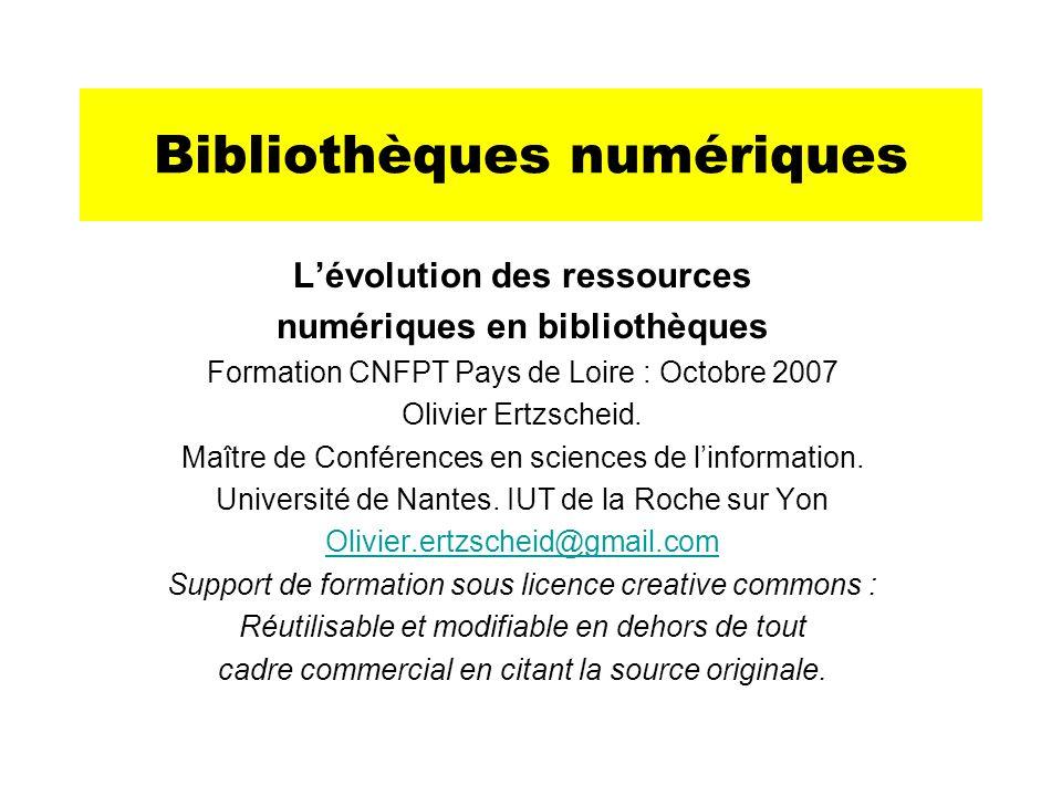 Bibliothèques numériques Lévolution des ressources numériques en bibliothèques Formation CNFPT Pays de Loire : Octobre 2007 Olivier Ertzscheid. Maître