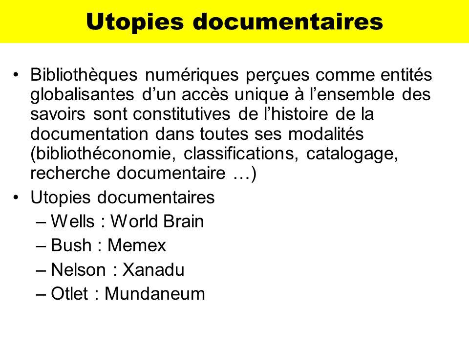 Utopies documentaires Bibliothèques numériques perçues comme entités globalisantes dun accès unique à lensemble des savoirs sont constitutives de lhis