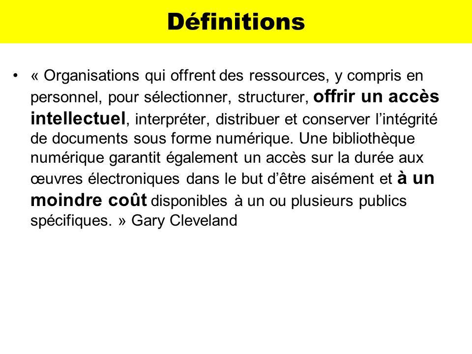 Définitions « Organisations qui offrent des ressources, y compris en personnel, pour sélectionner, structurer, offrir un accès intellectuel, interprét
