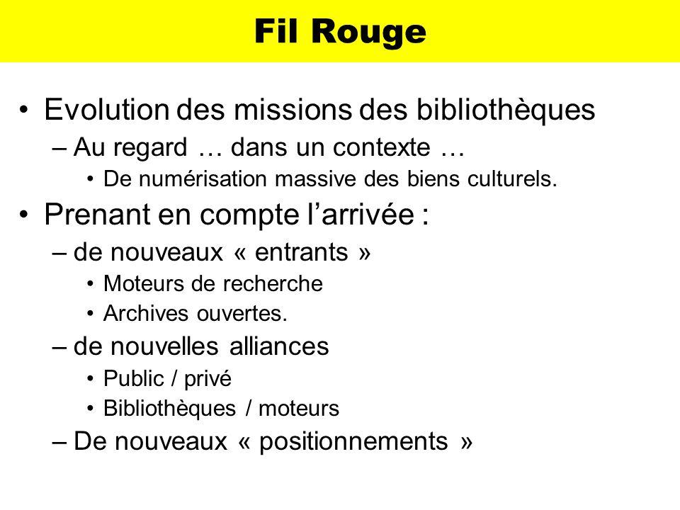 Fil Rouge Evolution des missions des bibliothèques –Au regard … dans un contexte … De numérisation massive des biens culturels. Prenant en compte larr