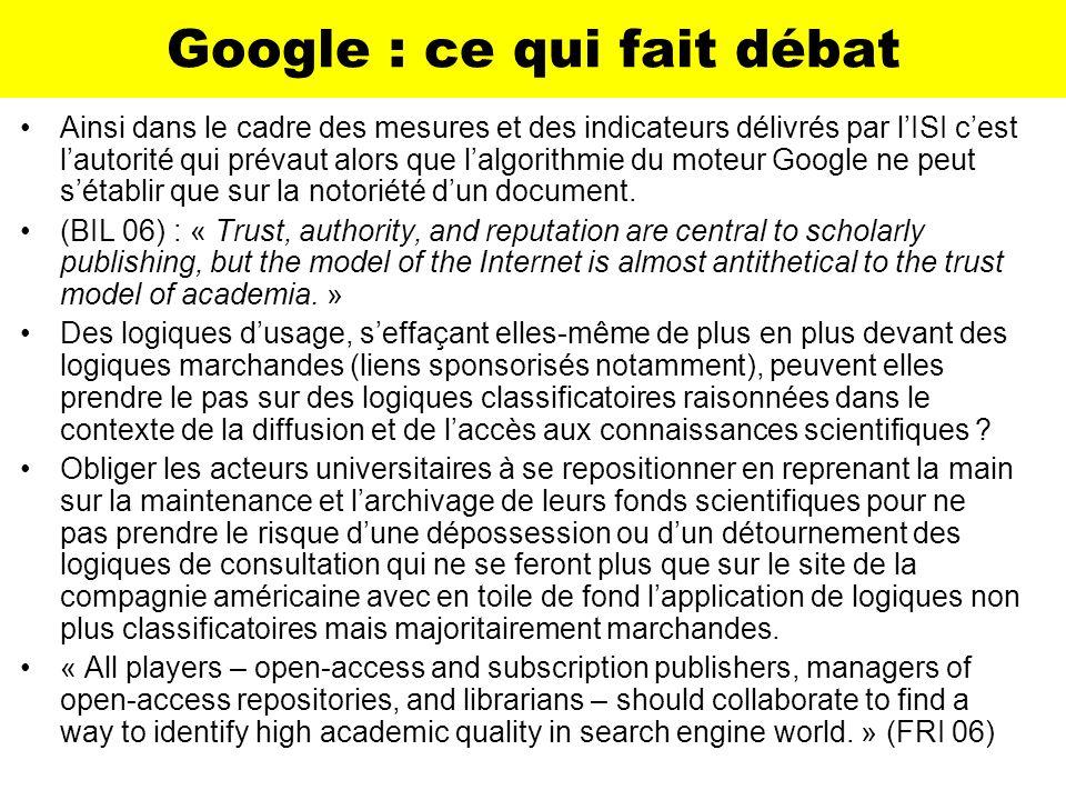 Google : ce qui fait débat Ainsi dans le cadre des mesures et des indicateurs délivrés par lISI cest lautorité qui prévaut alors que lalgorithmie du m