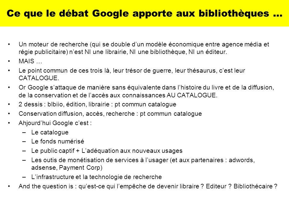 Ce que le débat Google apporte aux bibliothèques … Un moteur de recherche (qui se double dun modèle économique entre agence média et régie publicitair
