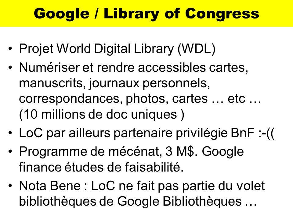 Google / Library of Congress Projet World Digital Library (WDL) Numériser et rendre accessibles cartes, manuscrits, journaux personnels, correspondanc