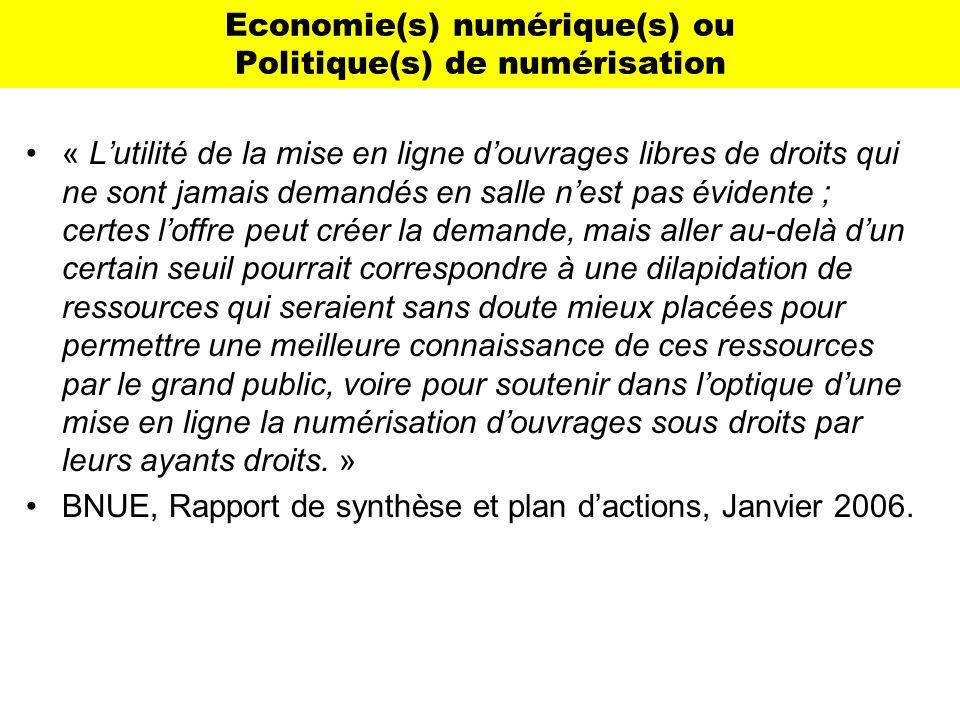 Economie(s) numérique(s) ou Politique(s) de numérisation « Lutilité de la mise en ligne douvrages libres de droits qui ne sont jamais demandés en sall