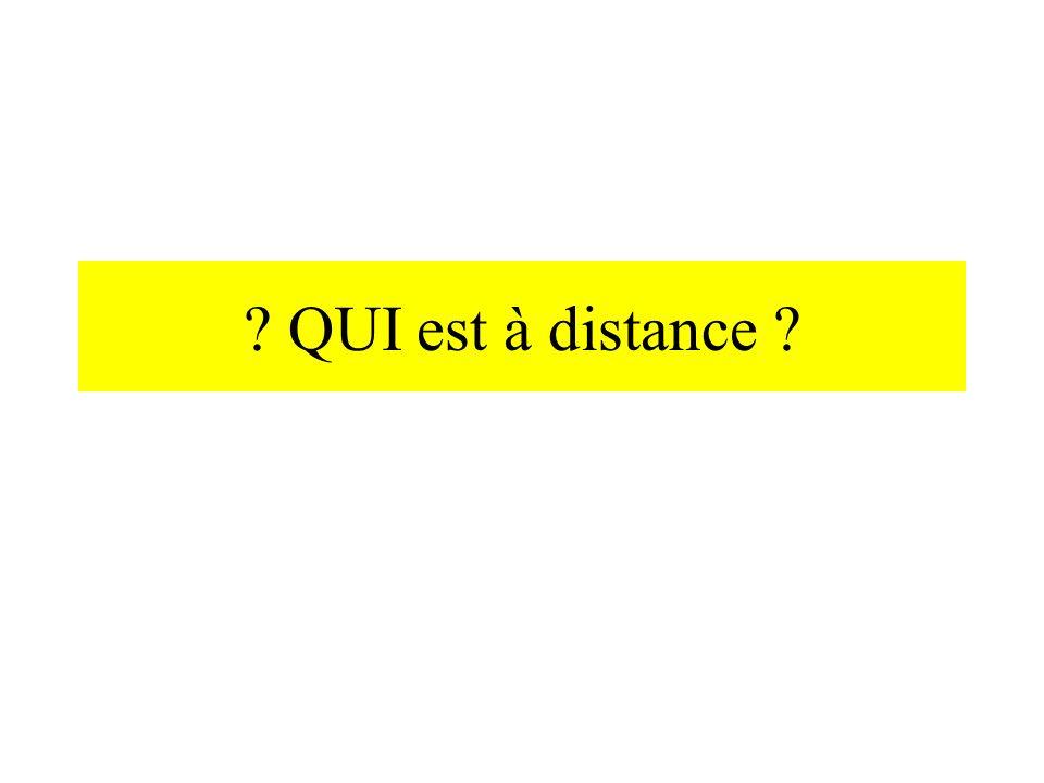 ? QUI est à distance ?