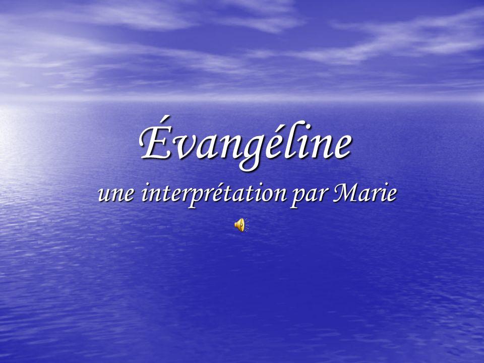 Évangéline une interprétation par Marie