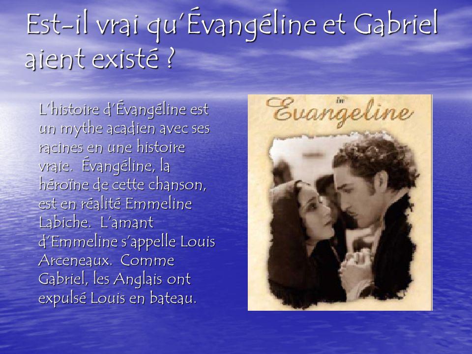 Est-il vrai quÉvangéline et Gabriel aient existé .