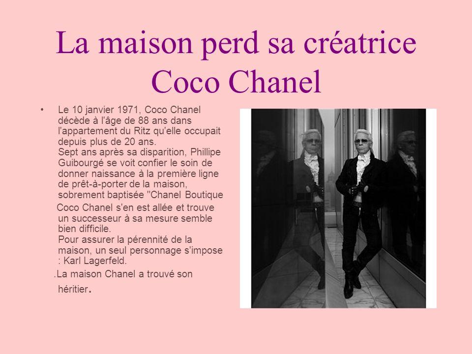 La maison perd sa créatrice Coco Chanel Le 10 janvier 1971, Coco Chanel décède à l'âge de 88 ans dans l'appartement du Ritz qu'elle occupait depuis pl
