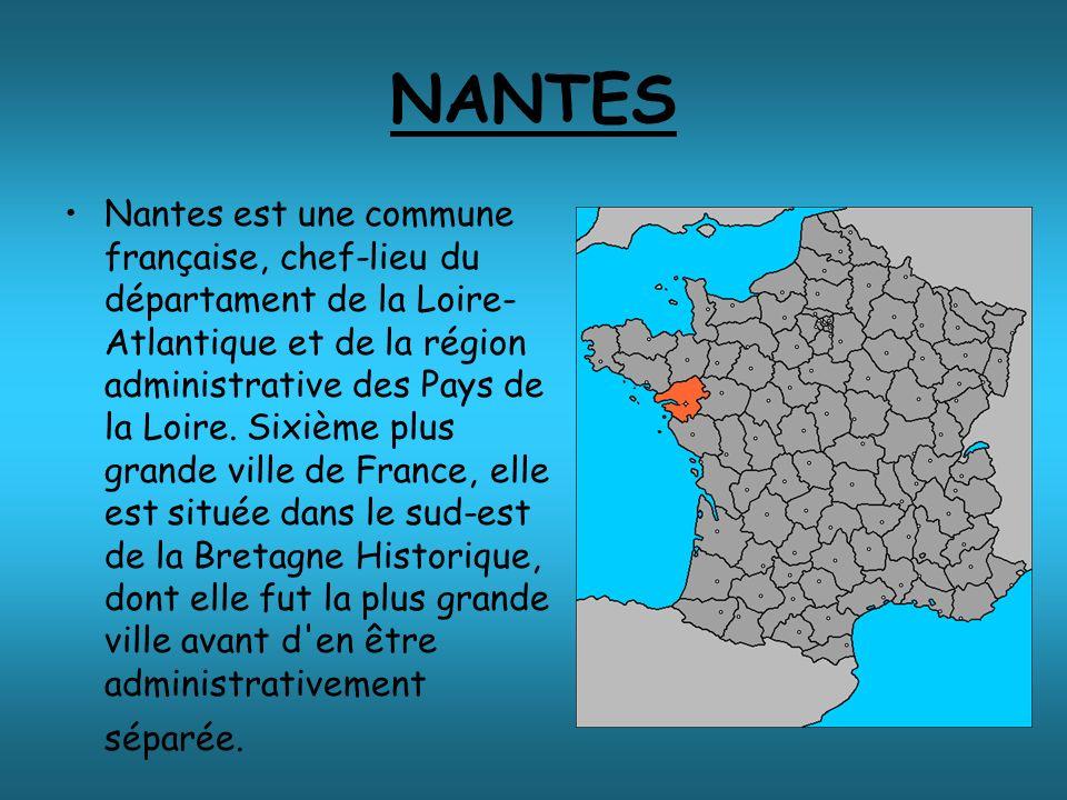 Nantes est une commune française, chef-lieu du départament de la Loire- Atlantique et de la région administrative des Pays de la Loire.