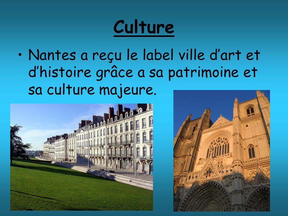 Culture Nantes a reçu le label ville dart et dhistoire grâce a sa patrimoine et sa culture majeure.