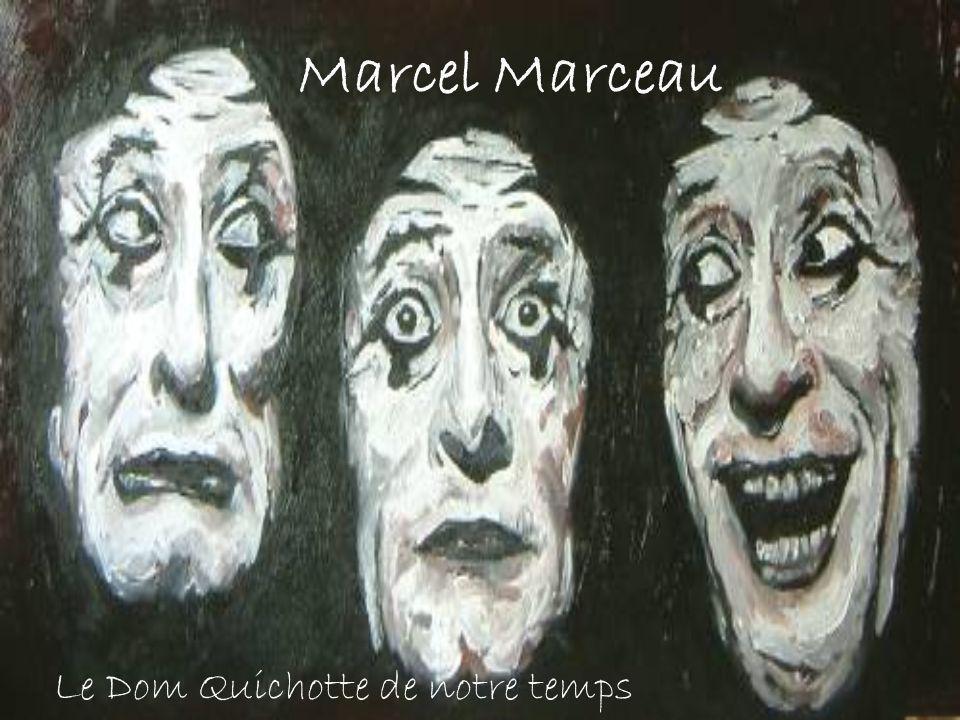 Marcel Marceau Le Dom Quichotte de notre temps