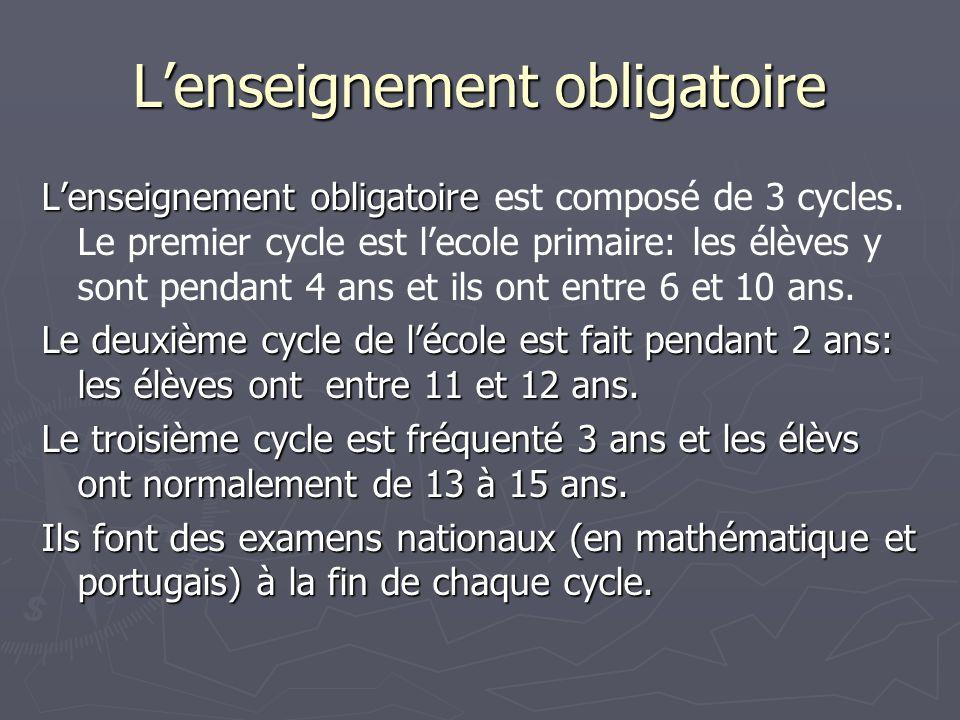 Lenseignement obligatoire Lenseignement obligatoire Lenseignement obligatoire est composé de 3 cycles. Le premier cycle est lecole primaire: les élève