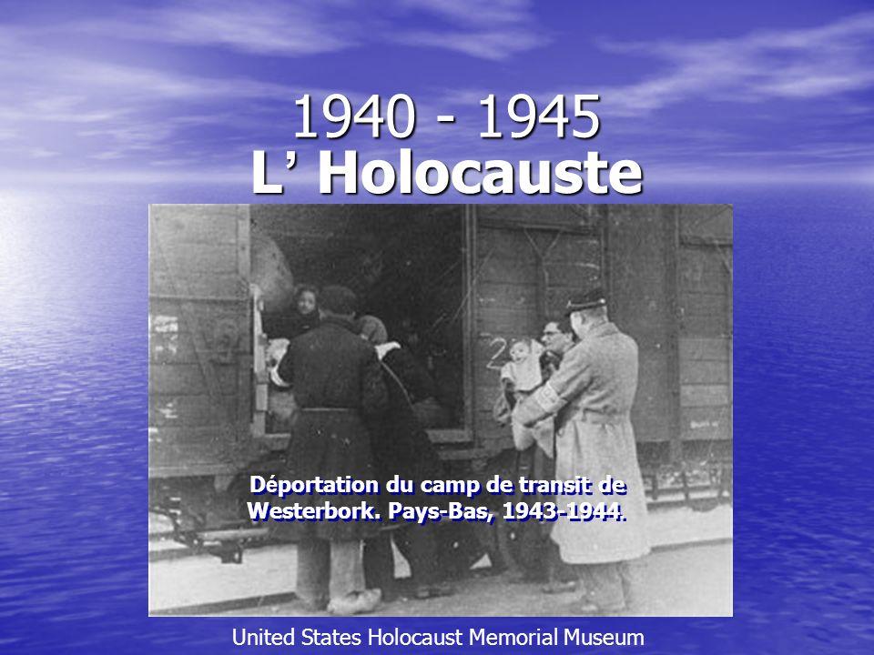 1940 - 1945 L Holocauste D é portation du camp de transit de Westerbork. Pays-Bas, 1943-1944. United States Holocaust Memorial Museum