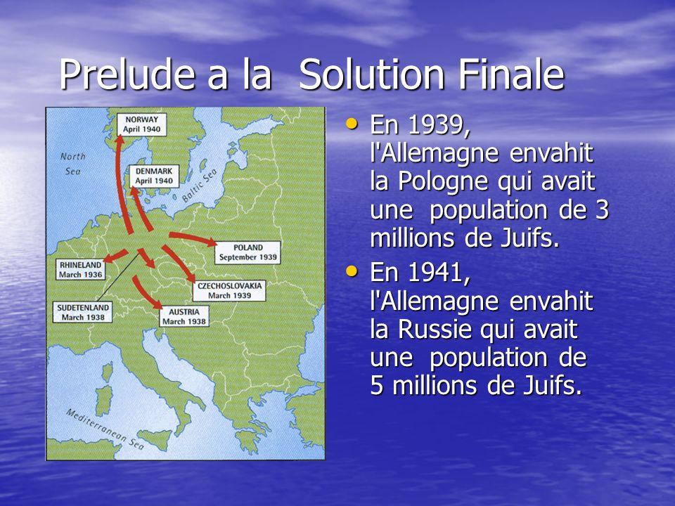 Prelude a la Solution Finale En 1939, l'Allemagne envahit la Pologne qui avait une population de 3 millions de Juifs. En 1939, l'Allemagne envahit la
