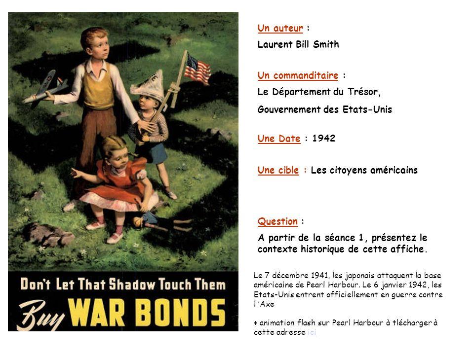 Un auteur : Laurent Bill Smith Un commanditaire : Le Département du Trésor, Gouvernement des Etats-Unis Une Date : 1942 Question : A partir de la séan