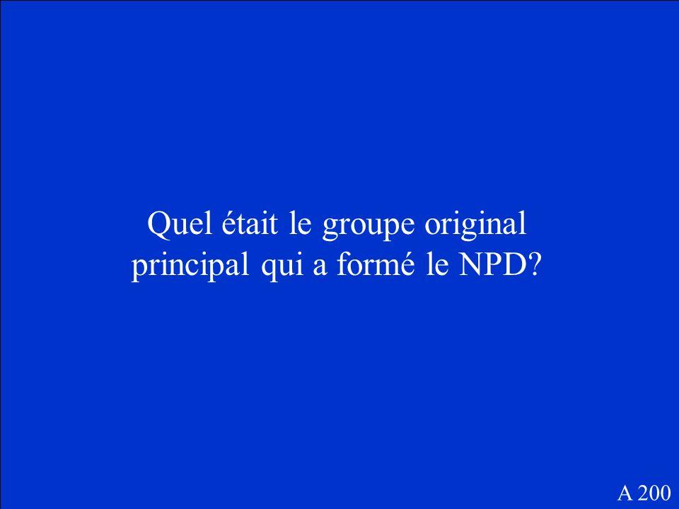 Quel était le groupe original principal qui a formé le NPD? A 200