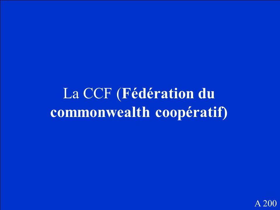 La CCF (Fédération du commonwealth coopératif) A 200
