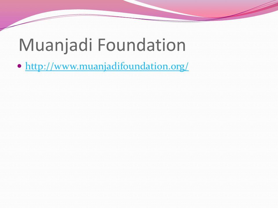 Muanjadi Foundation http://www.muanjadifoundation.org/